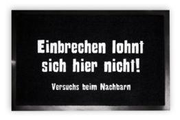 Fußmatte mit dem Spruch: Einbrechen lohnt sich hier nicht! (40x 60cm) -