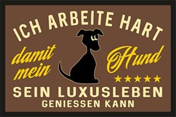 Fußmatte Türmatte Schmutzfangmatte für den Hundeliebhaber: Ich arbeite hart für das Luxusleben meines Hundes 226 -