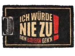 Out of the Blue Fußmatte aus Kokosfaser Ich würd nie zu Bayern gehn -